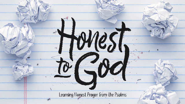 Have You Struggled To Be Honest With Yourself and God?